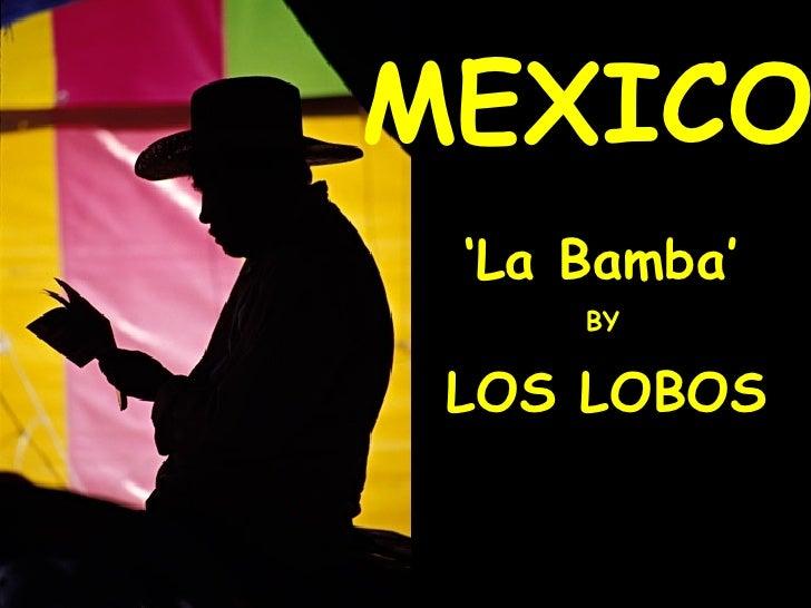 MEXICO ' La Bamba' BY LOS LOBOS