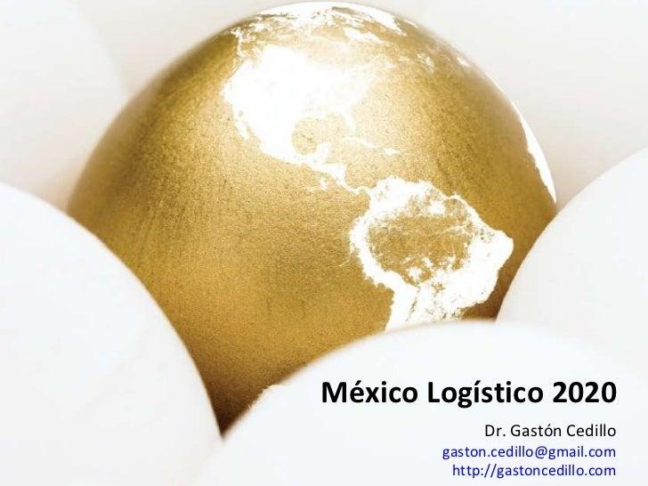 Mexico Logistico 2020 por Gaston Cedillo