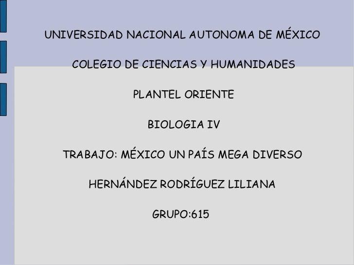 UNIVERSIDAD NACIONAL AUTONOMA DE MÉXICO   COLEGIO DE CIENCIAS Y HUMANIDADES            PLANTEL ORIENTE              BIOLOG...