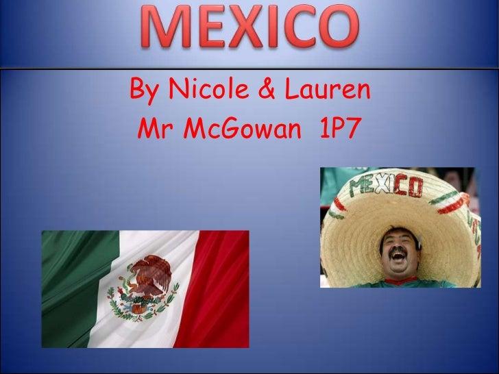By Nicole & LaurenMr McGowan 1P7