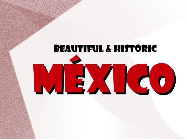 Beautiful & HistoricMÉxico