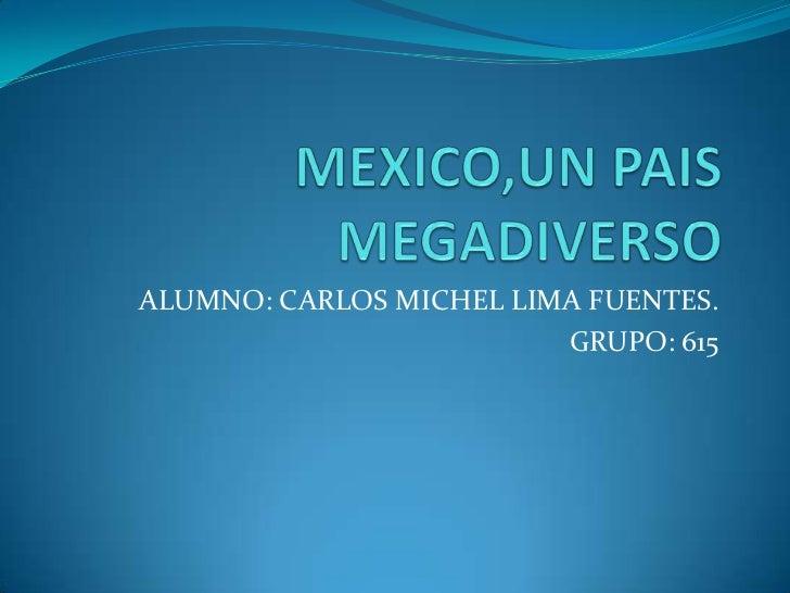 ALUMNO: CARLOS MICHEL LIMA FUENTES.                         GRUPO: 615