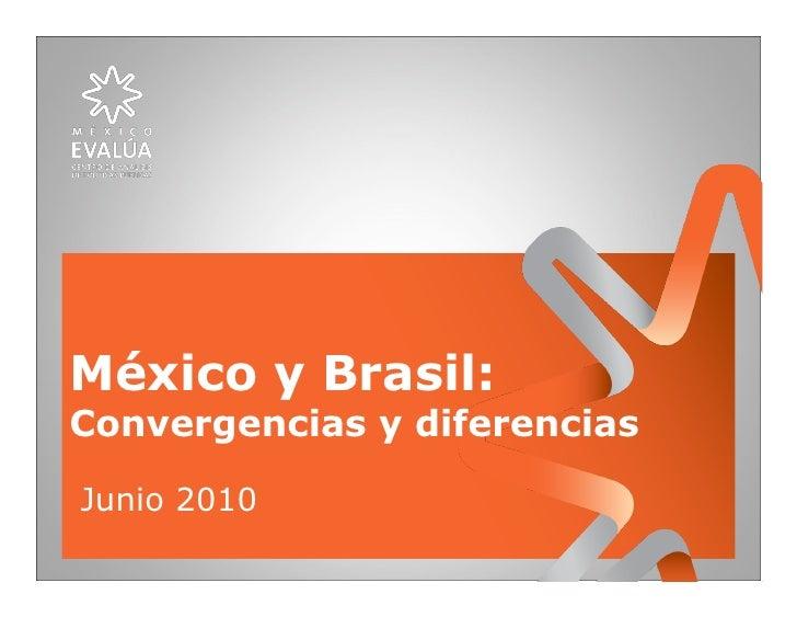 México y Brasil: Convergencias y diferencias  Junio 2010