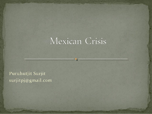 Case Summary Mexican Economy Background The Crisis Domestic Dimension Lessons Learned