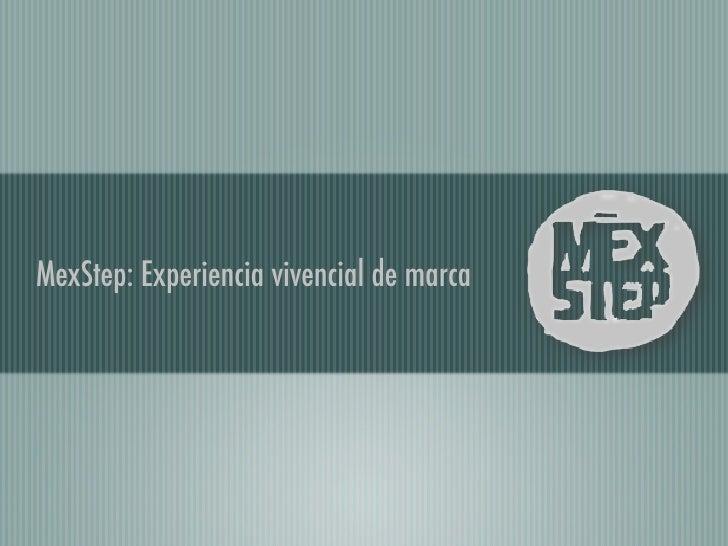MexStep: Experiencia vivencial de marca