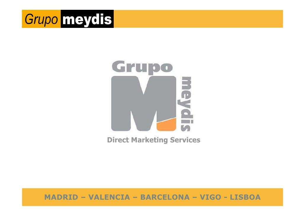 Direct Marketing Services     MADRID – VALENCIA – BARCELONA – VIGO - LISBOA