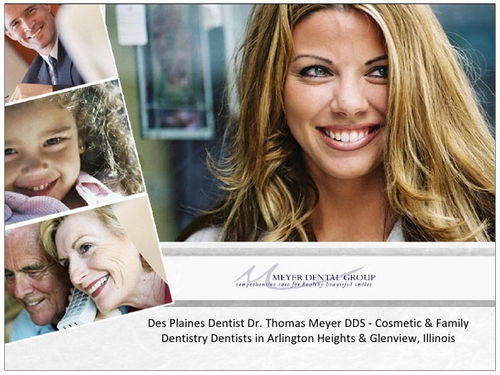 Des Plaines Dentist Dr. Thomas Meyer DDS - Cosmetic & Family Dentistry Dentists in Arlington Heights & Glenview, Illinois