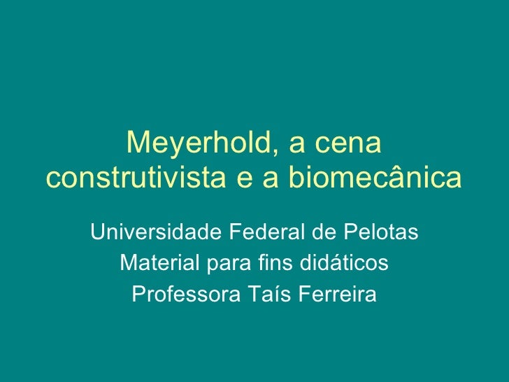 Meyerhold, a cena construtivista e a biomecânica