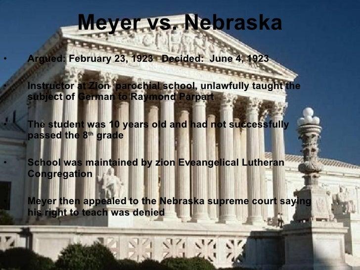 Meyer vs. Nebraska <ul><li>Argued: February 23, 1923  Decided:  June 4, 1923 </li></ul><ul><li>Instructor at Zion  parochi...