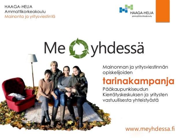 Mainonnan ja yritysviestinnän opiskelijoiden tarinakampanja Pääkaupunkiseudun Kierrätyskeskuksen ja yritysten vastuullises...