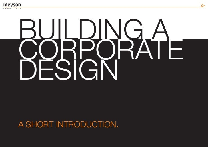 BUILDING ACORPORATEDESIGNA SHORT INTRODUCTION.
