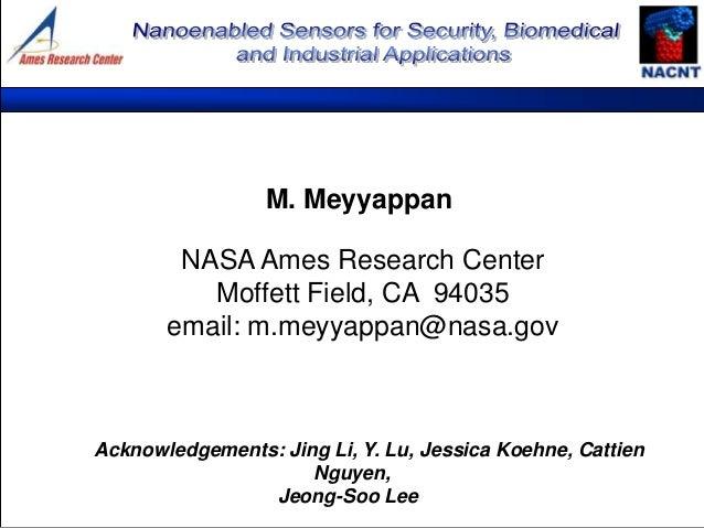 M. Meyyappan        NASA Ames Research Center          Moffett Field, CA 94035       email: m.meyyappan@nasa.govAcknowledg...