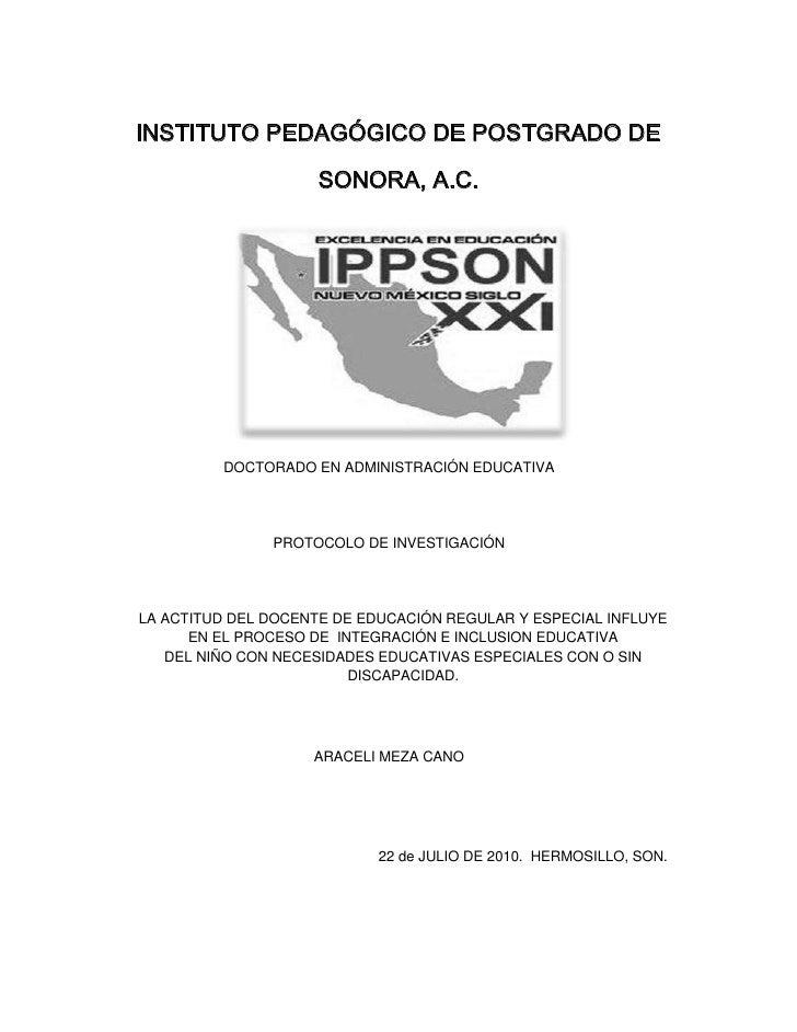 INSTITUTO PEDAGÓGICO DE POSTGRADO DE SONORA, A.C.<br />DOCTORADO EN ADMINISTRACIÓN EDUCATIVA<br />PROTOCOLO DE INVESTIGACI...