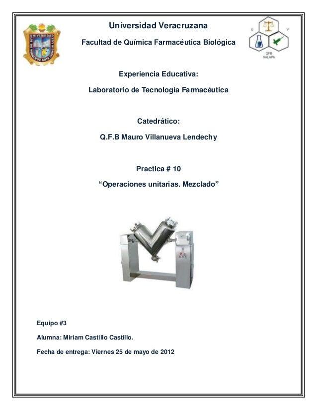 Universidad VeracruzanaFacultad de Química Farmacéutica BiológicaExperiencia Educativa:Laboratorio de Tecnología Farmacéut...