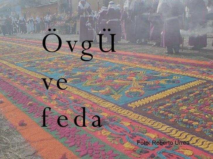 Foto: Roberto Urrea ÖvgÜ ve feda