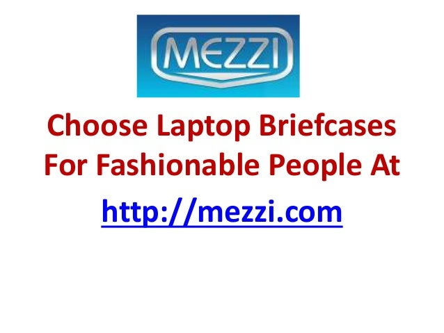 Choose Laptop Briefcases For Fashionable People At http://mezzi.com