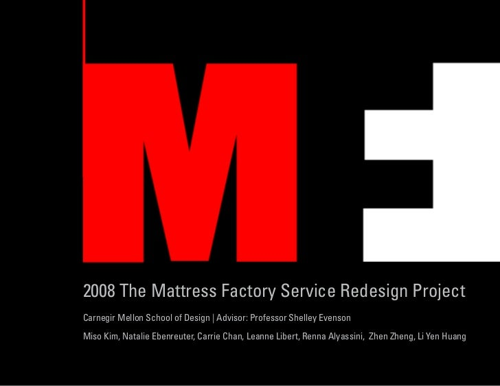 2008 The Mattress Factory Service Redesign ProjectCarnegir Mellon School of Design   Advisor: Professor Shelley EvensonMis...