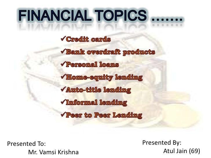 FINANCIAL TOPICS …….<br /><ul><li>Credit cards