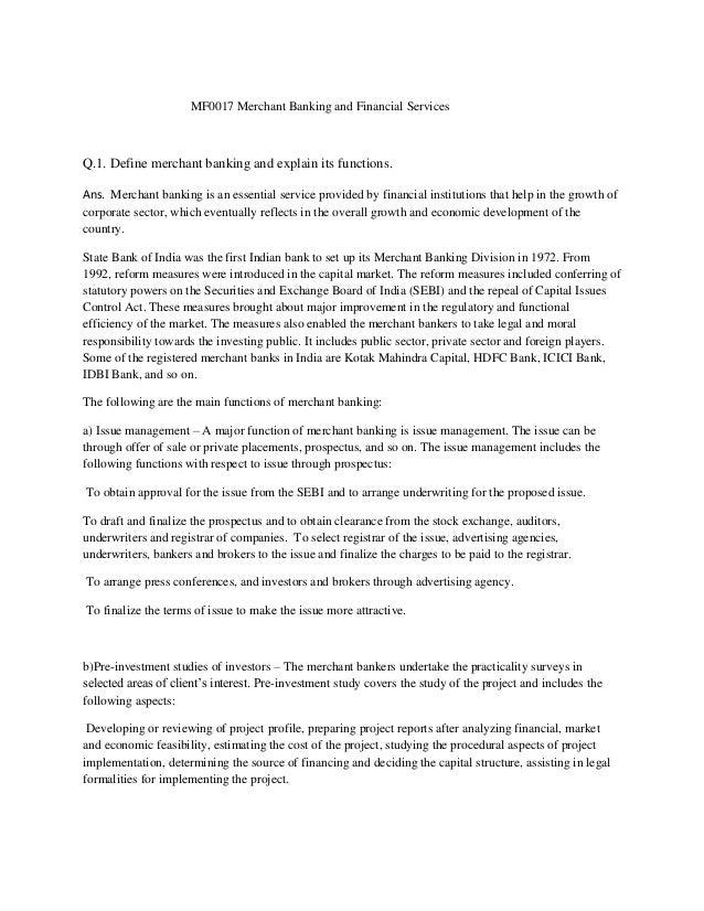 MF0017 Merchant Banking and Financial Services Q.1. Define merchant banking and explain its functions. Ans. Merchant banki...