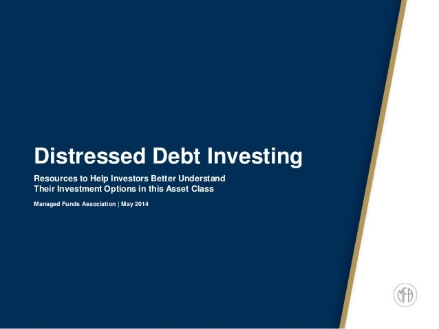 Distressed Debt Investing Resources to Help Investors Better Understand Their Investment Options in this Asset Class Manag...