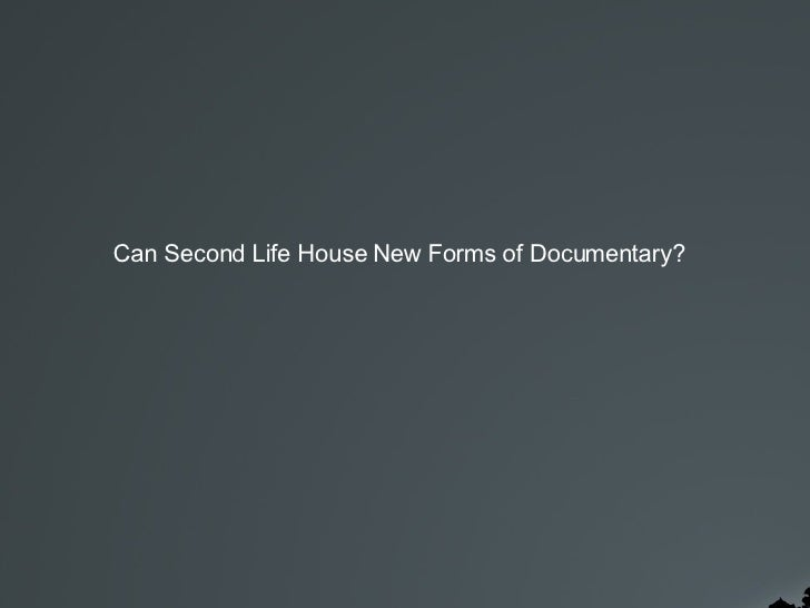 Can Second Life House New Forms of Documentary?