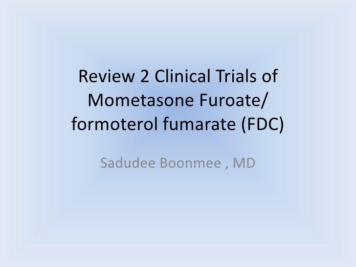 Review 2 Clinical Trials of Mometasone Furoate/ Formoterol Fumarate
