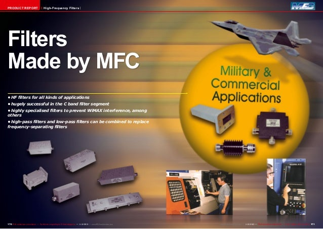 PRODUCT REPORT  High-Frequency Filters  Filters Made by MFC •HF filters for all kinds of applications •hugely successful...