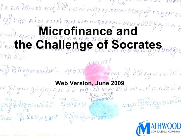 Microfinance and  the Challenge of Socrates   Web Version, June 2009