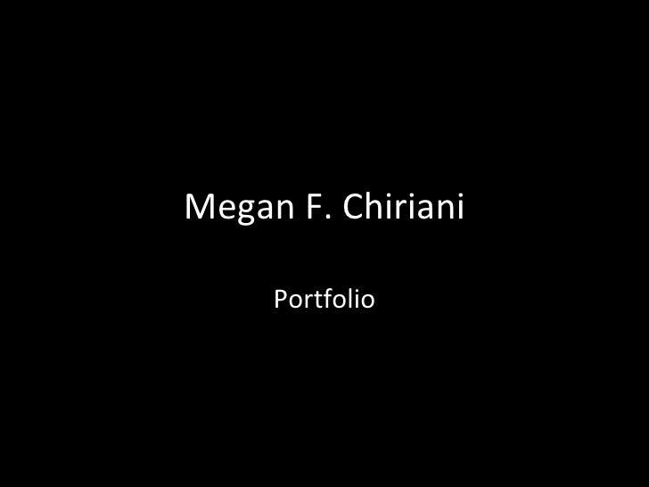 Megan F. Chiriani Portfolio