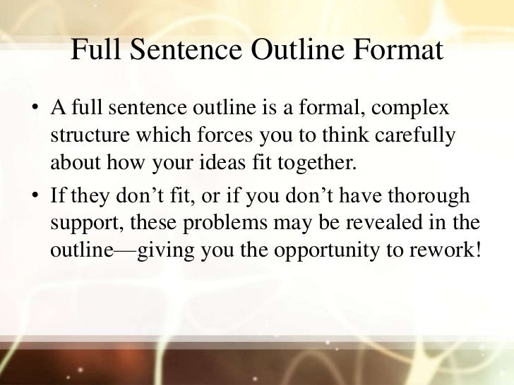 full sentence outline on education A complete sentence is the opposite of that moment in a television show you have gotten to the end, and you do know what's happening in other words, a complete sentence must express a complete thought.