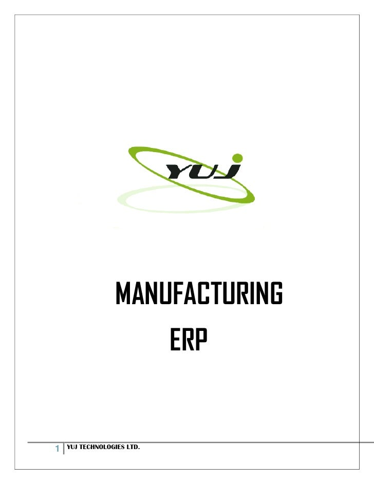 MANUFACTURING                             ERP   1   YUJ TECHNOLOGIES LTD.