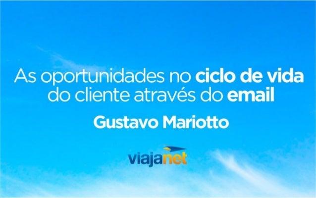 Gustavo Mariotto gmariotto@viajanet.com.br