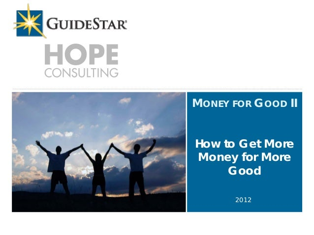 GuideStar Webinar (10/09/12) – More Money for More Good: 3 Steps to Help Nonprofits Fundraise