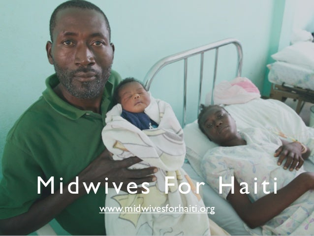 Midwives For Haiti www.midwivesforhaiti.org