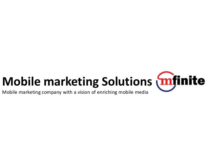 Mobile marketing SolutionsMobile marketing company with a vision of enriching mobile media