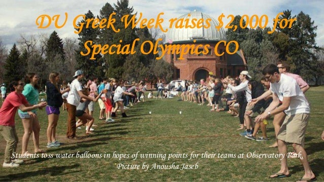 DU Greek Week raises $2,000 for Special Olympics CO Students toss water balloons in hopes of winning points for their team...