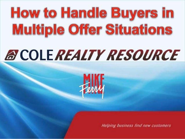 Handle Buyers in Multiple Offer Situations with the Mike Ferry Organization