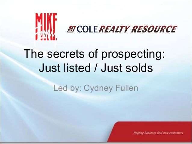 The secrets of prospecting:Just listed / Just soldsLed by: Cydney Fullen