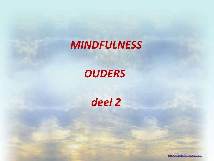 Mindfulness voor Ouders deel 2