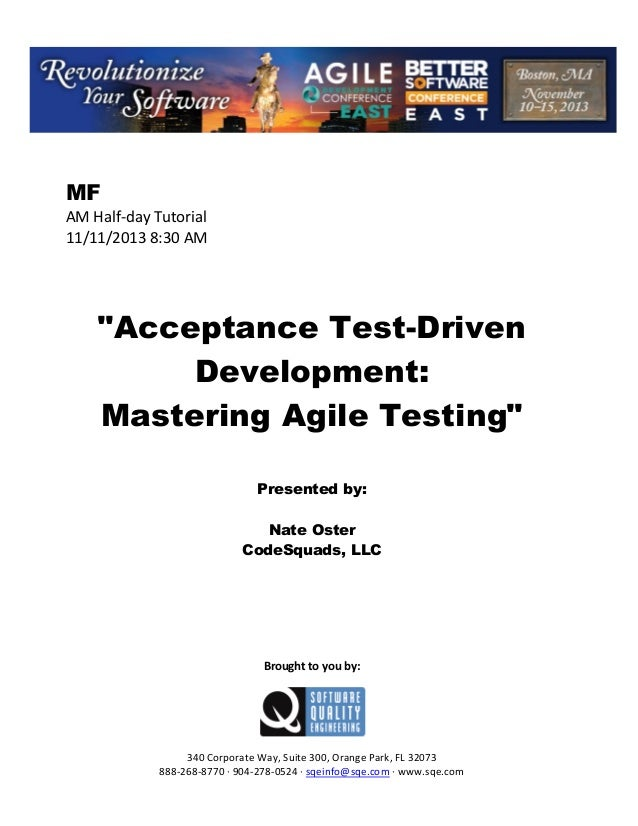 """MF AM Half day Tutorial 11/11/2013 8:30 AM  """"Acceptance Test-Driven Development: Mastering Agile Testing"""" Presented by: Na..."""