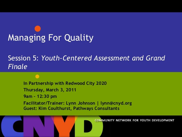 Managing for Quality Session 5: Youth-Centered Assessment and Continuous Improvement