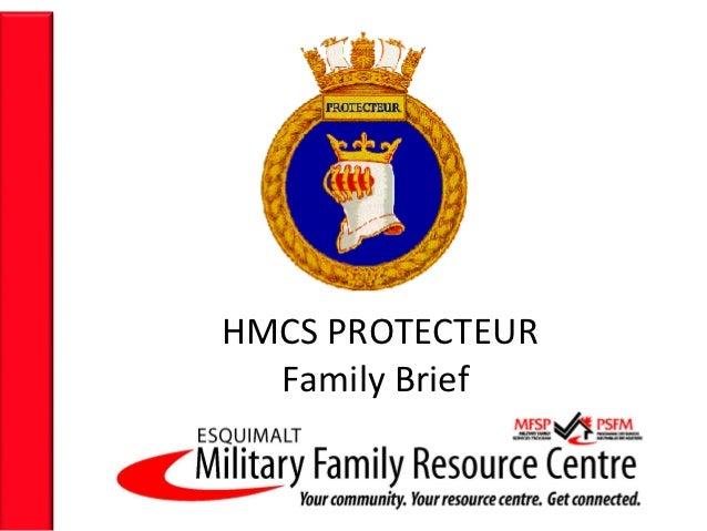 MFRC - Family Brief - HMCS PROTECTEUR