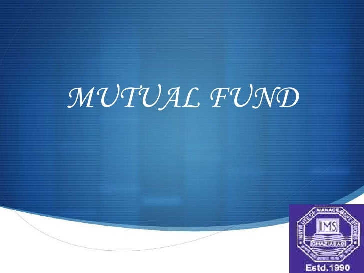MUTUAL FUND              S