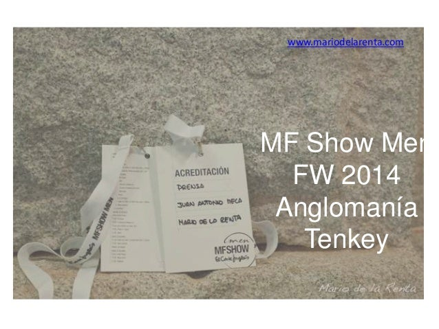 www.mariodelarenta.com  MF Show Men FW 2014 Anglomanía Tenkey