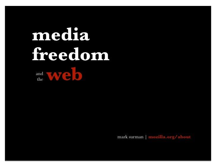 mediafreedom  weband the          mark surman | mozilla.org/about