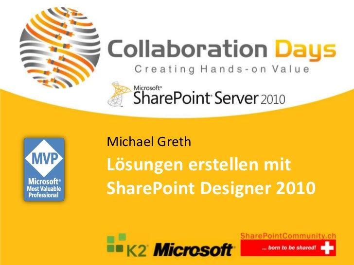 Michael GrethLösungen erstellen mitSharePoint Designer 2010