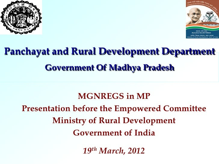Panchayat and Rural Development Department        Government Of Madhya Pradesh                 MGNREGS in MP   Presentatio...
