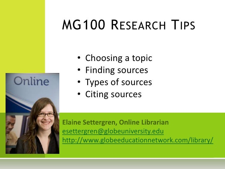 MG100 Research Tips<br /><ul><li>  Choosing a topic