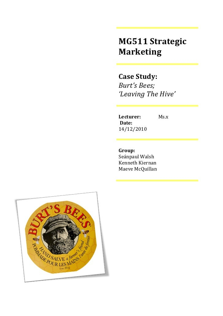 market ing strategy for burt s bees Under a brief swot analysis, from the case, it appeared apparent that burt's bees has a strong and loyal customer base for the kind of products that they were.