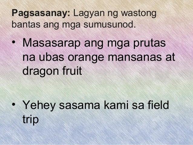 ano ang pagbabantas Anu-ano ang iyong kaalaman tungkol sa pagsasalita at anu-ano pa ang iyong gustong malaman pagbasa at pag-unawa  pagbabantas tuldok () - ginagamit bilang .